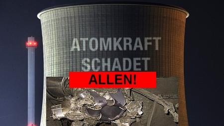 Atomkraft schadet ALLEN!