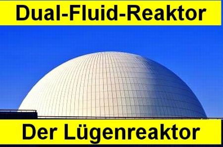 Dual-Fluid-Reaktor - Der Lügenreaktor
