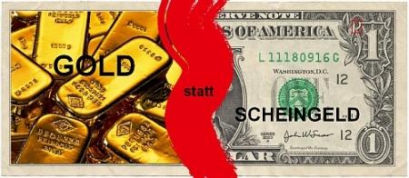 Gold statt Scheingeld