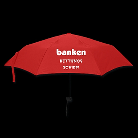 Nicht Euro- oder Länder- sondern BANKENrettungsschirm
