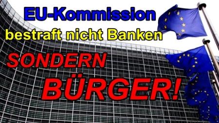 EU-Kommission bestraft nicht Banken sondern Bürger