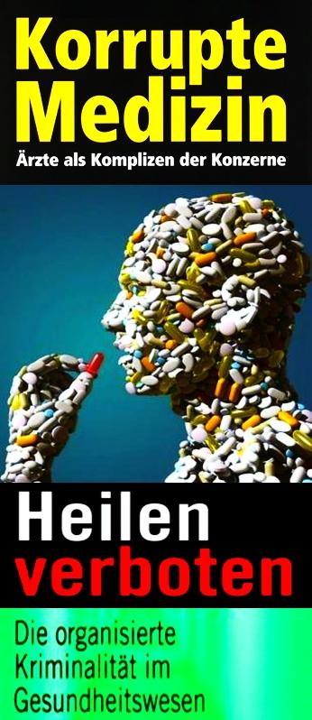 Gesundheitswesen = Organisierte Kriminalität - Wie wir belogen betrogen und krank gemacht werden