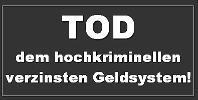 https://newstopaktuell.files.wordpress.com/2014/01/tod-dem-hochkriminellen-verzinsten-geldsystem1.jpg