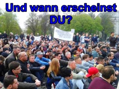 Montagsdemo - Mahnwache - Und wann erscheinst DU?