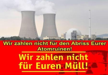 Unverfrorenheit - Atommafia will Kosten für AKW-Abbau auf Allgemeinheit abschieben