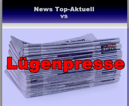 News Top-Aktuell vs Lügenmedien